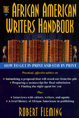 Click for a larger image of The African American Writer's Handbook: How to Get in Print and Stay in Print