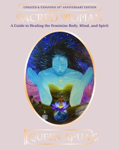 Click for more detail about Sacred Woman: A Guide to Healing the Feminine Body, Mind, and Spirit by Queen Afua