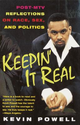 Click for more detail about Keepin' It Real: Post-MTV Reflections on Race, Sex, and Politics by Kevin Powell