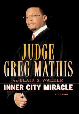 Click for more detail about Inner City Miracle by Greg Mathis