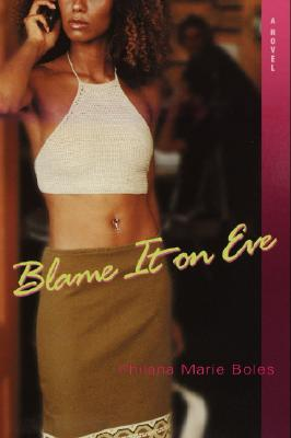 Click for more detail about Blame It On Eve by Philana Marie Boles