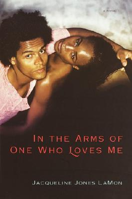 Click for more detail about In the Arms of One Who Loves Me by Jacqueline Jones LaMon