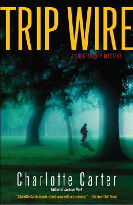 Click for more detail about Trip Wire: A Cook County Mystery by Charlotte Carter
