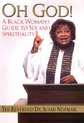 Click for a larger image of Oh God!: A Black Woman's Guide to Sex and Spirituality