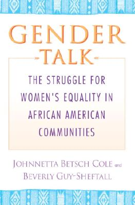 Click for a larger image of Gender Talk: The Struggle for Women's Equality in African American Communities