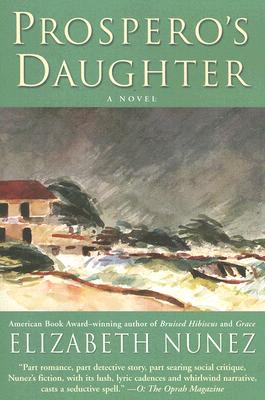 Click for more detail about Prospero's Daughter: A Novel by Elizabeth Nunez