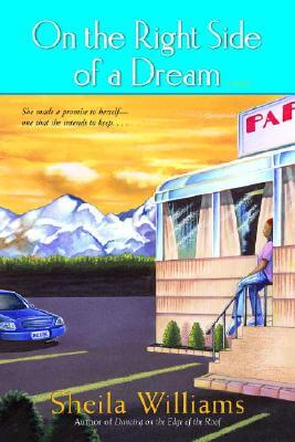 Click for more detail about On the Right Side of a Dream: A Novel by Sheila Williams