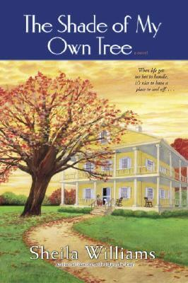 Click for more detail about The Shade of My Own Tree by Sheila Williams