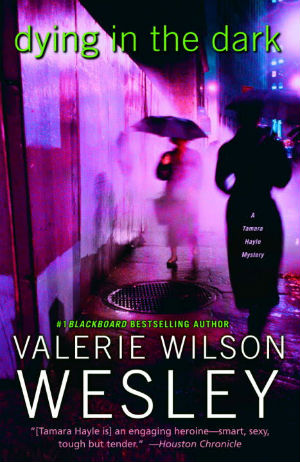 Click for more detail about Dying in the Dark: A Tamara Hayle Mystery (Tamara Hayle Mysteries) by Valerie Wilson Wesley