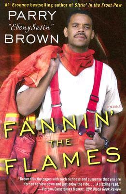 Click for more detail about Fannin' The Flames: A Novel by Parry Brown