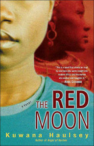 Click for more detail about The Red Moon: A Novel by Kuwana Haulsey