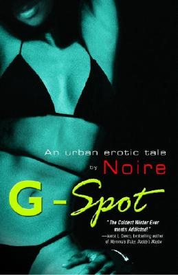 Click for more detail about G-Spot: An Urban Erotic Tale by Noire