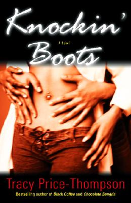 Click for more detail about Knockin' Boots: A Novel by Tracy Price-Thompson