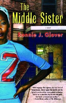 Click for more detail about The Middle Sister: A Novel by Bonnie J. Glover