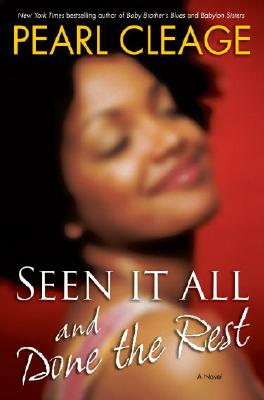 Click for more detail about Seen It All and Done the Rest: A Novel by Pearl Cleage