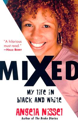 Click for more detail about Mixed: My Life in Black and White by Angela Nissel