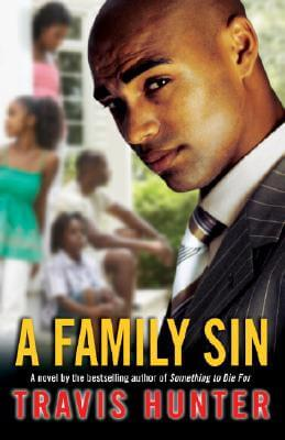 Click for more detail about A Family Sin: A Novel by Travis Hunter
