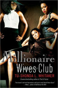 Click for more detail about Millionaire Wives Club: A Novel by Tu-Shonda L. Whitaker