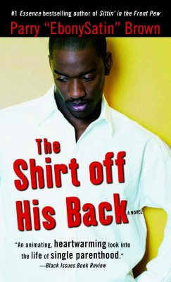 Click for more detail about The Shirt Off His Back: A Novel (Strivers Row) by Parry Brown