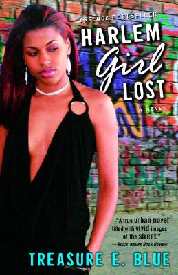 Click for more detail about Harlem Girl Lost: A Novel by Treasure Blue