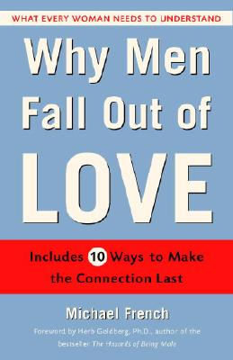 Book Cover Why Men Fall Out of Love: What Every Woman Needs to Understand by Michael R. French