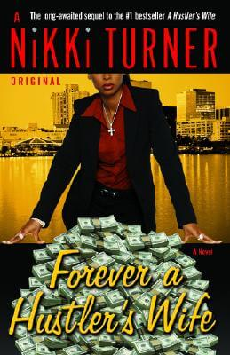 Book cover of Forever a Hustler's Wife: A Novel (Nikki Turner Original) by Nikki Turner