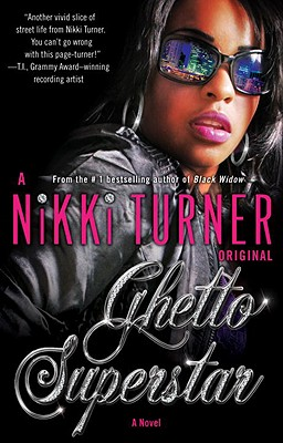 Click for more detail about Ghetto Superstar: A Novel (Many Cultures, One World) by Nikki Turner