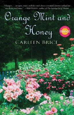 Click for more detail about Orange Mint And Honey: A Novel by Carleen Brice