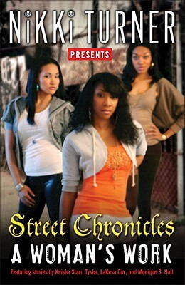 Click for more detail about Street Chronicles: A Woman's Work by Nikki Turner