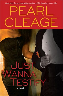 Click for more detail about Just Wanna Testify: A Novel by Pearl Cleage