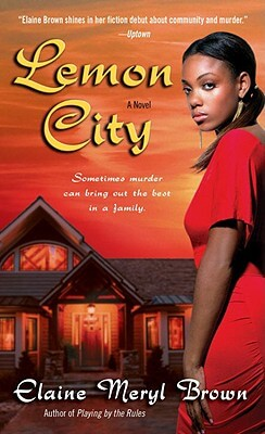 Click for more detail about Lemon City: A Novel by Elaine Meryl Brown