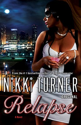 Click for more detail about Relapse: A Novel by Nikki Turner