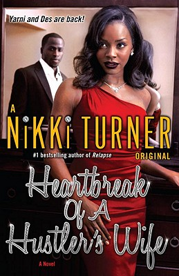 Click for more detail about Heartbreak Of A Hustler's Wife: A Novel by Nikki Turner