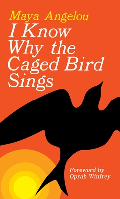 Book Cover I Know Why the Caged Bird Sings by Maya Angelou