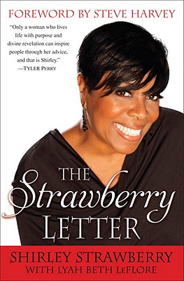 Click for more detail about The Strawberry Letter: Real Talk, Real Advice, Because Bitterness Isn't Sexy by Shirley Strawberry