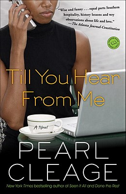 Click for more detail about Till You Hear from Me: A Novel by Pearl Cleage