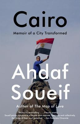 Click for more detail about Cairo: Memoir of a City Transformed by Ahdaf Soueif