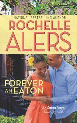 Click for more detail about Forever an Eaton: Bittersweet LoveSweet Deception (The Eatons) by Rochelle Alers