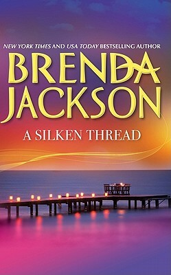 Click for more detail about A Silken Thread by Brenda Jackson
