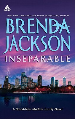 Click for more detail about Inseparable (Harlequin Kimani ArabesqueMadaris Family Saga) by Brenda Jackson