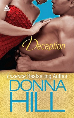Click for more detail about Deception (Harlequin Kimani Arabesque) by Donna Hill
