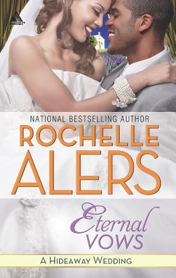 Click for more detail about Eternal Vows (Hideaway) by Rochelle Alers