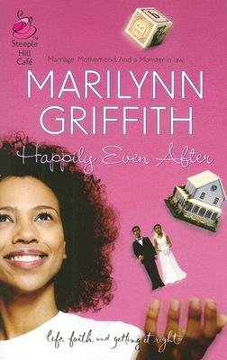 Click for more detail about Happily Even After (Sassy Sistahood, Book 3) (Life, Faith & Getting It Right #22) (Steeple Hill Cafe) by Marilynn Griffith