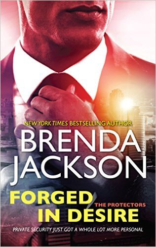 Click for more detail about Forged in Desire (The Protectors) by Brenda Jackson