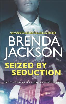 Click for more detail about Seized by Seduction: A Compelling Tale of Romance, Love and Intrigue by Brenda Jackson