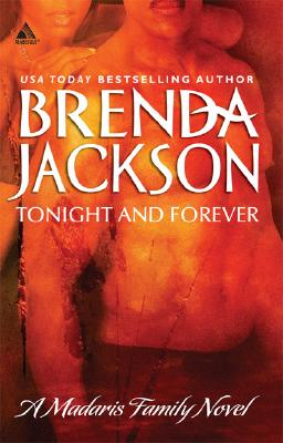 Click for more detail about Tonight And Forever (Madaris Family) by Brenda Jackson