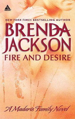 Click for more detail about Fire And Desire (Arabesque) by Brenda Jackson