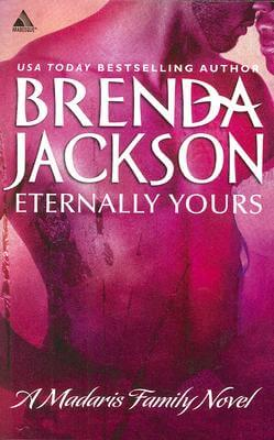 Click for more detail about Eternally Yours (Madaris Family Saga) by Brenda Jackson