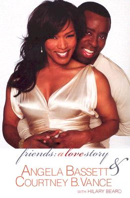 Click for more detail about Friends: A Love Story by Angela Bassett and Courtney B. Vance