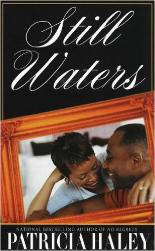 Click for more detail about Still Waters (Kimani Romance) by Patricia Haley